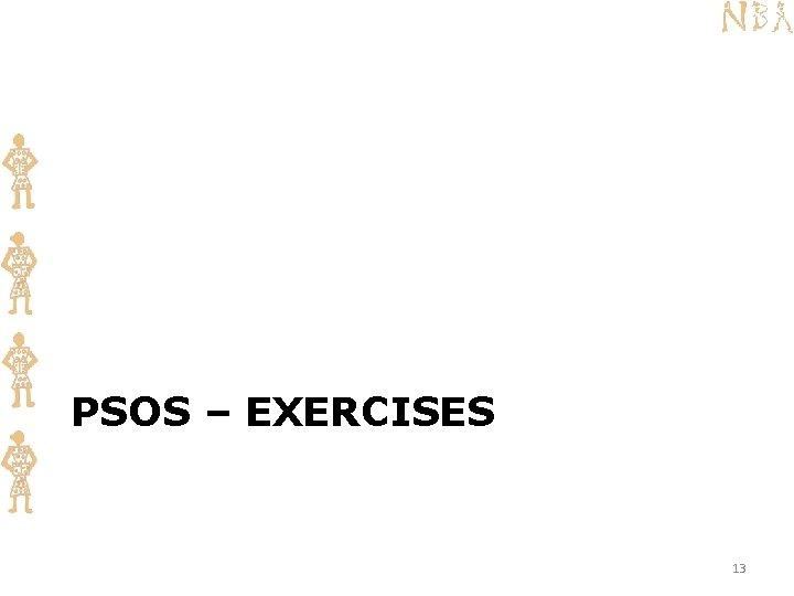 PSOS – EXERCISES 13