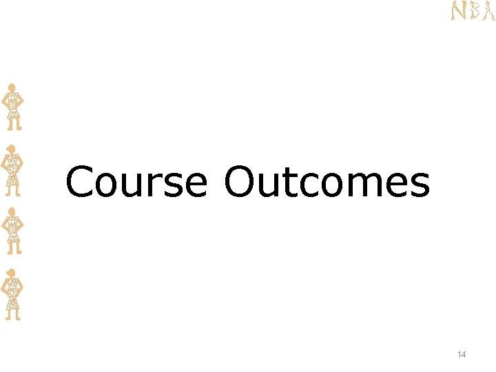 Course Outcomes 14