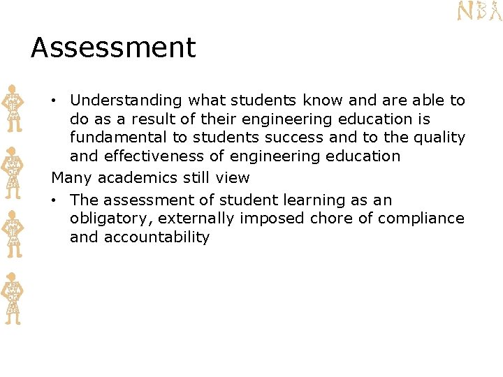 Assessment • Understanding what students know and are able to do as a result