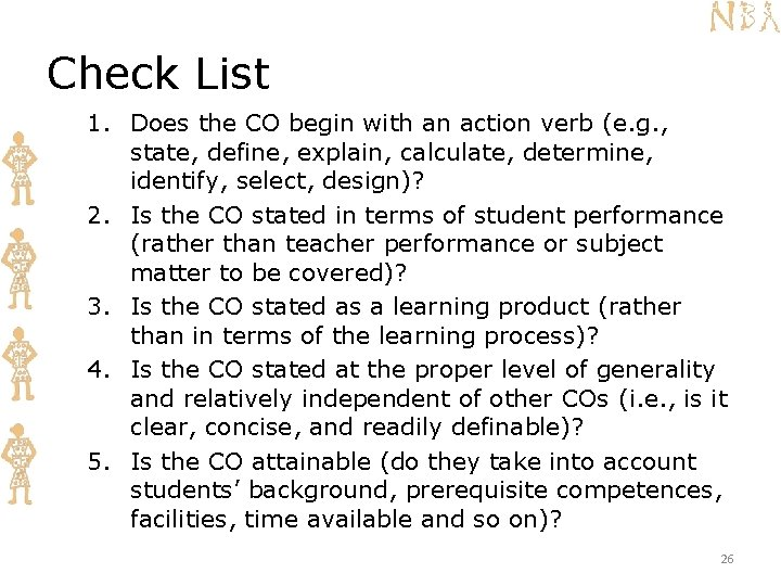 Check List 1. Does the CO begin with an action verb (e. g. ,