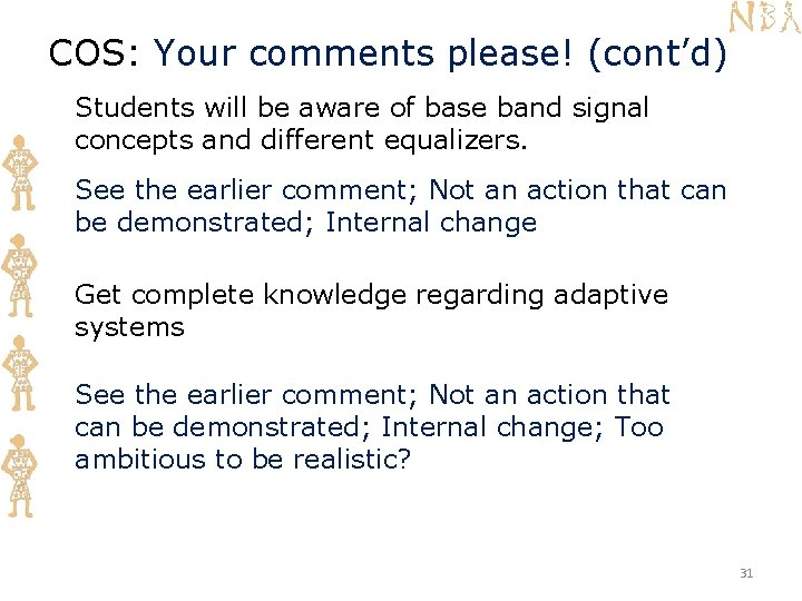 COS: Your comments please! (cont'd) Students will be aware of base band signal concepts