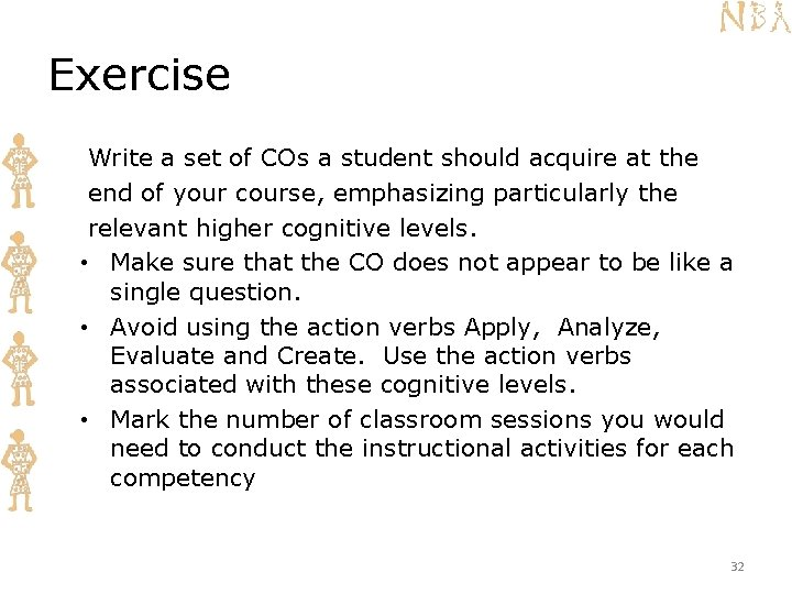 Exercise Write a set of COs a student should acquire at the end of