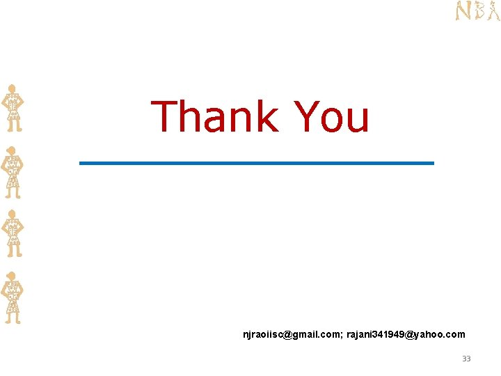 Thank You njraoiisc@gmail. com; rajani 341949@yahoo. com 33