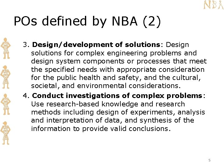 POs defined by NBA (2) 3. Design/development of solutions: Design solutions for complex engineering