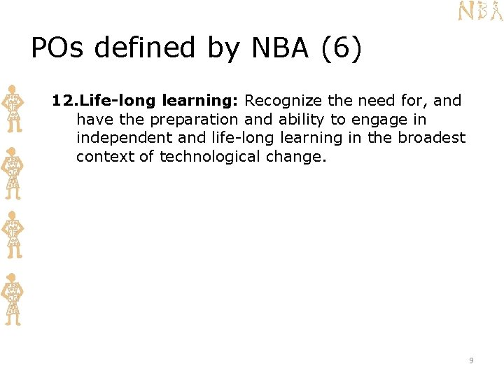 POs defined by NBA (6) 12. Life-long learning: Recognize the need for, and have