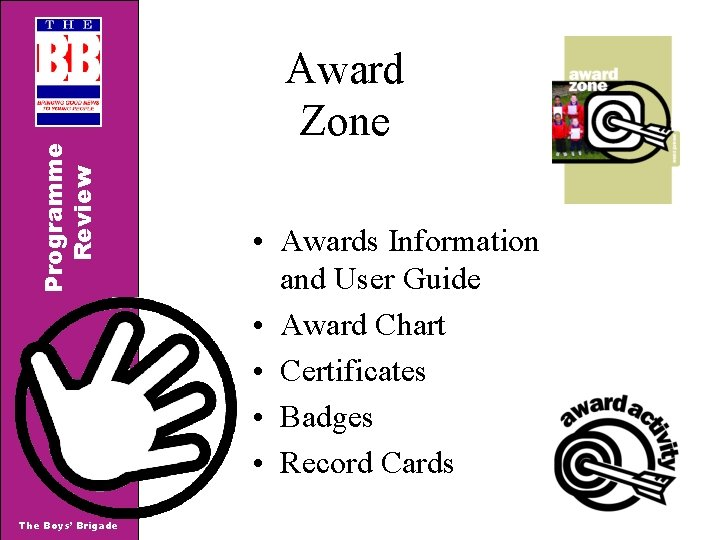 Programme Review The Boys' Brigade Award Zone • Awards Information and User Guide •