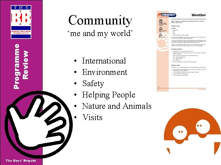 Community Programme Review 'me and my world' The Boys' Brigade • • • International
