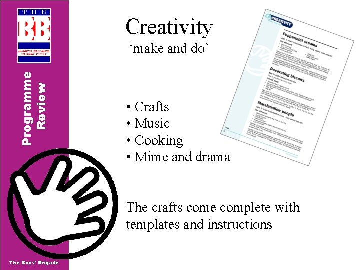 Creativity Programme Review 'make and do' • Crafts • Music • Cooking • Mime