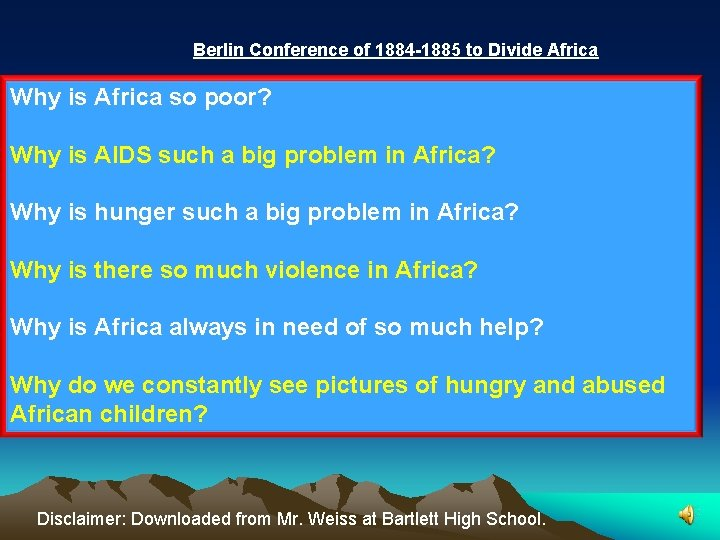 Berlin Conference of 1884 -1885 to Divide Africa Why is Africa so poor? Why