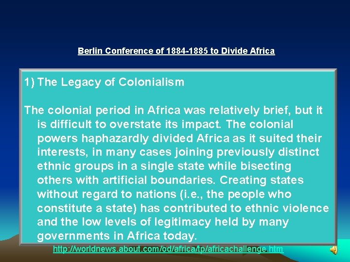 Berlin Conference of 1884 -1885 to Divide Africa 1) The Legacy of Colonialism The