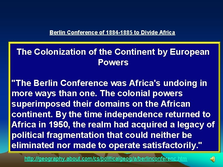 Berlin Conference of 1884 -1885 to Divide Africa The Colonization of the Continent by