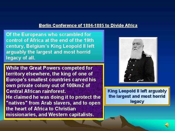 Berlin Conference of 1884 -1885 to Divide Africa Of the Europeans who scrambled for