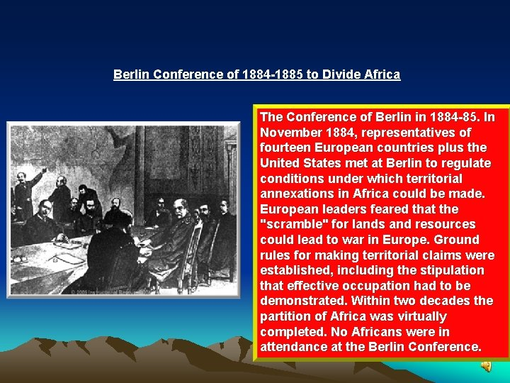 Berlin Conference of 1884 -1885 to Divide Africa The Conference of Berlin in 1884