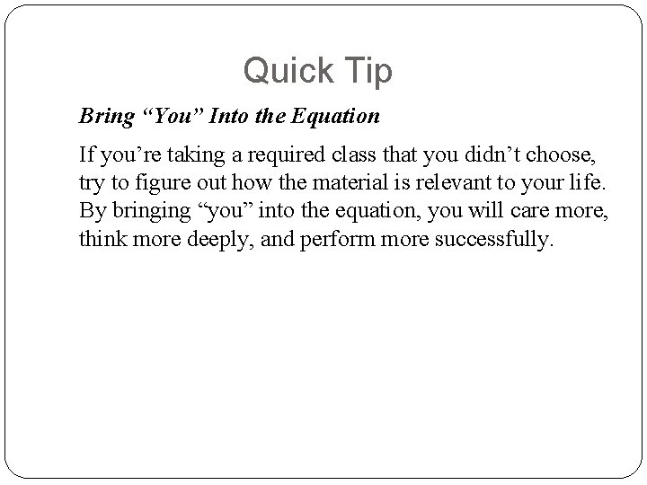 """Quick Tip Bring """"You"""" Into the Equation If you're taking a required class that"""