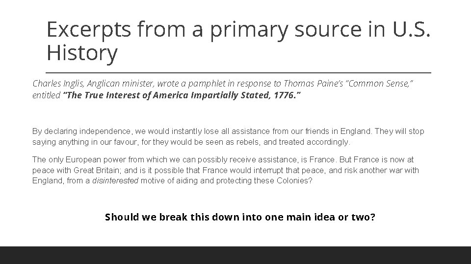 Excerpts from a primary source in U. S. History Charles Inglis, Anglican minister, wrote