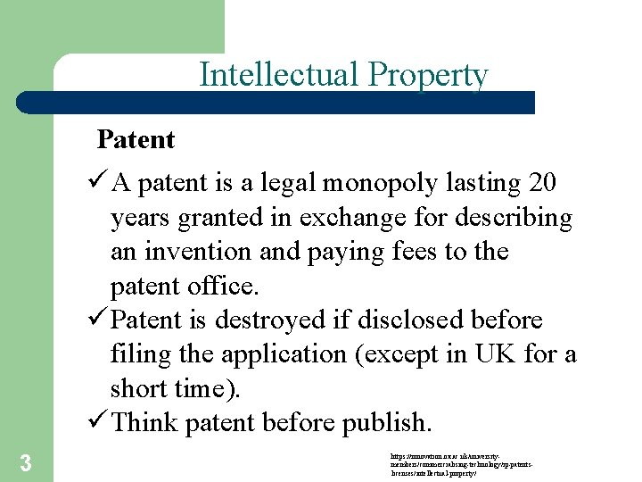Intellectual Property Patent ü A patent is a legal monopoly lasting 20 years granted