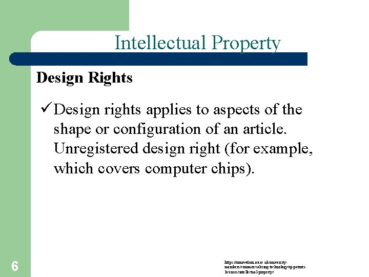 Intellectual Property Design Rights ü Design rights applies to aspects of the shape or