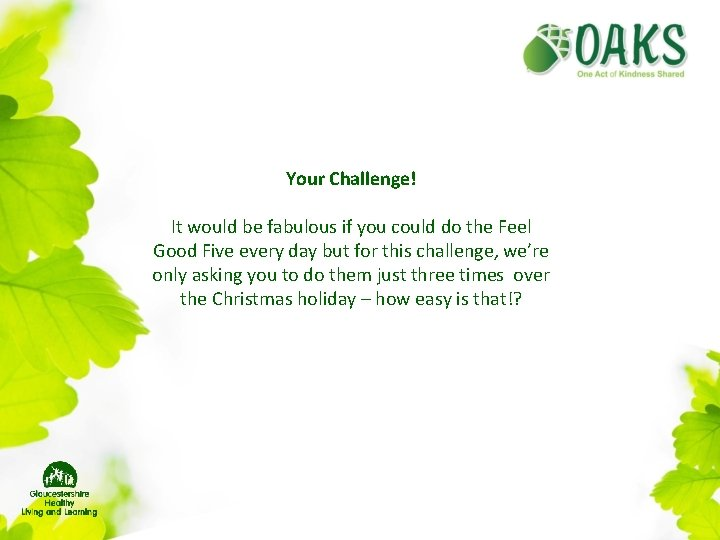 Your Challenge! It would be fabulous if you could do the Feel Good Five