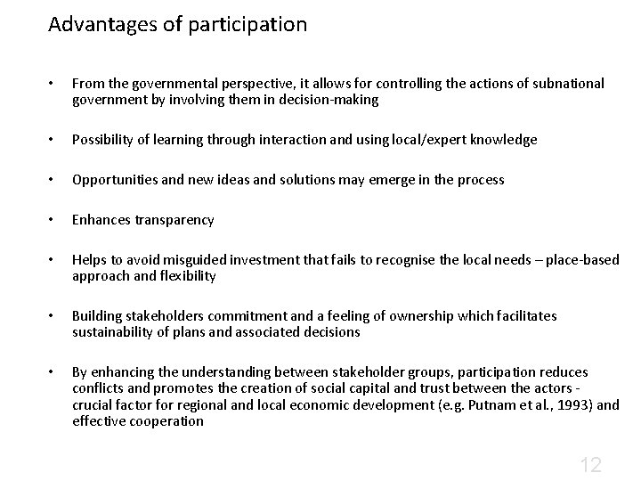 Advantages of participation • From the governmental perspective, it allows for controlling the actions