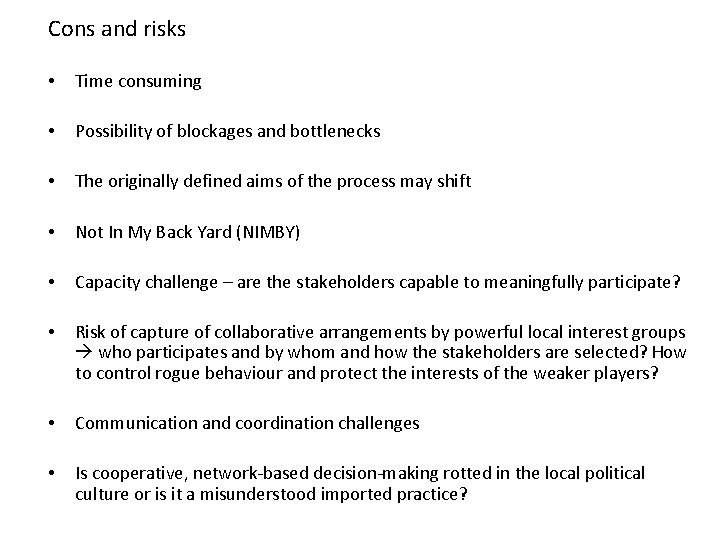Cons and risks • Time consuming • Possibility of blockages and bottlenecks • The
