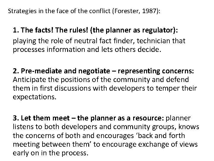 Strategies in the face of the conflict (Forester, 1987): 1. The facts! The rules!