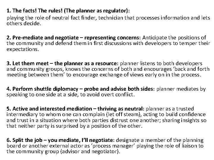 1. The facts! The rules! (The planner as regulator): playing the role of neutral