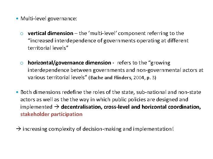 • Multi-level governance: o vertical dimension – the 'multi-level' component referring to the