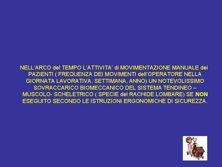 NELL'ARCO del TEMPO L'ATTIVITA' di MOVIMENTAZIONE MANUALE dei PAZIENTI ( FREQUENZA DEI MOVIMENTI