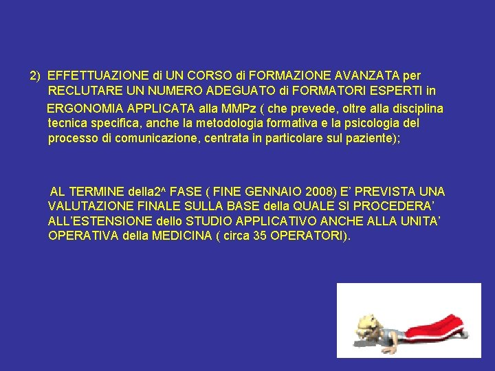 2) EFFETTUAZIONE di UN CORSO di FORMAZIONE AVANZATA per RECLUTARE UN NUMERO ADEGUATO di