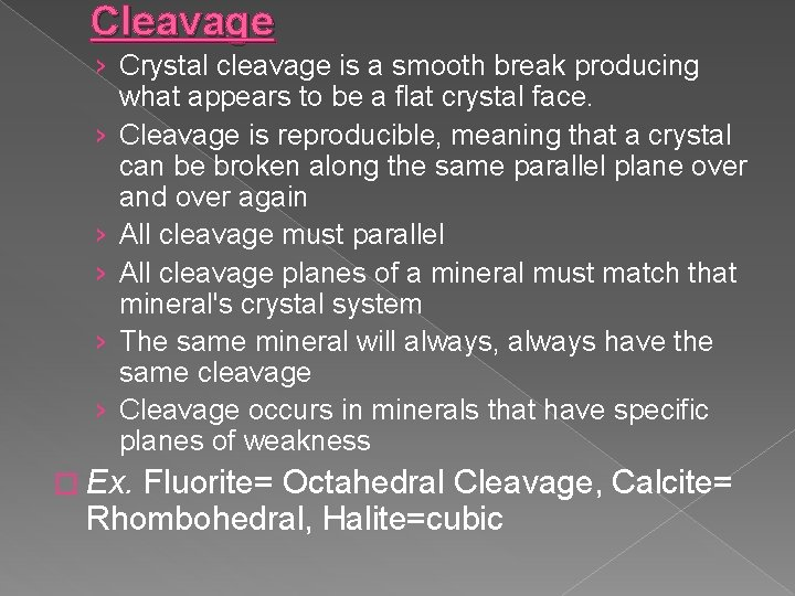 Cleavage › Crystal cleavage is a smooth break producing what appears to be a