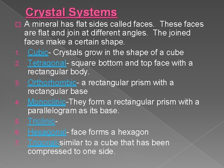 Crystal Systems � 1. 2. 3. 4. 5. 6. 7. A mineral has flat