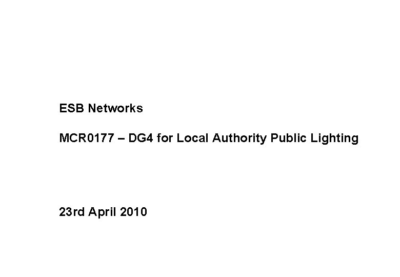 ESB Networks MCR 0177 – DG 4 for Local Authority Public Lighting 23 rd