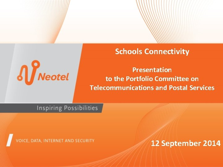 Schools Connectivity Presentation to the Portfolio Committee on Telecommunications and Postal Services 12 September