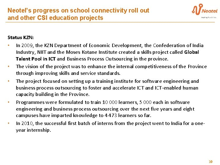Neotel's progress on school connectivity roll out and other CSI education projects Status KZN: