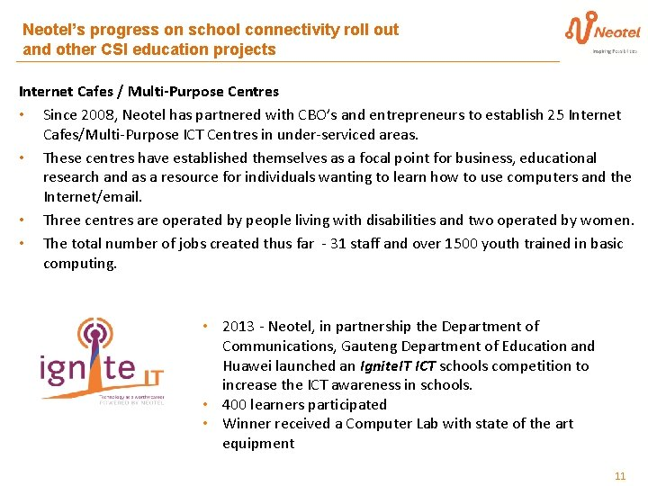 Neotel's progress on school connectivity roll out and other CSI education projects Internet Cafes