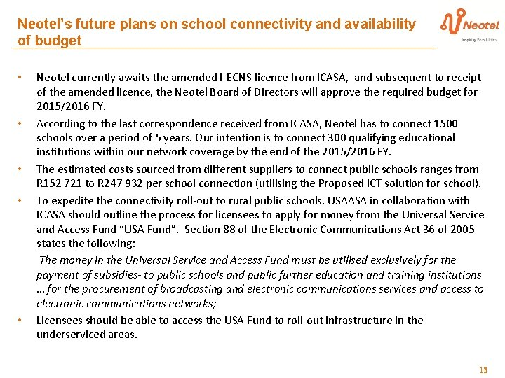 Neotel's future plans on school connectivity and availability of budget • • • Neotel