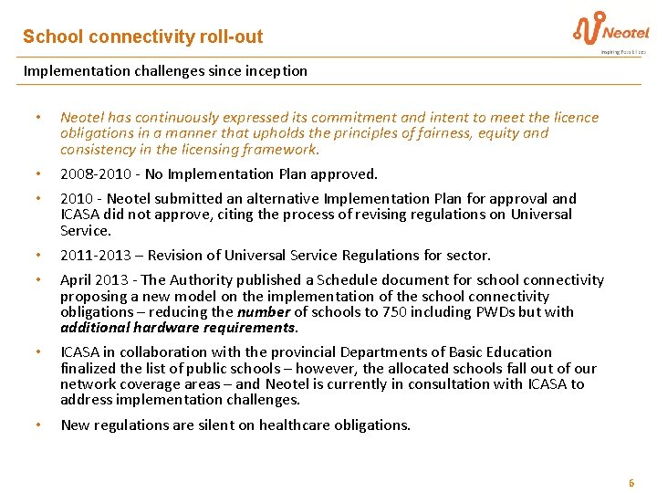 School connectivity roll-out Implementation challenges sinception • Neotel has continuously expressed its commitment and