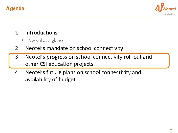 Agenda 1. Introductions • Neotel at a glance 2. Neotel's mandate on school connectivity