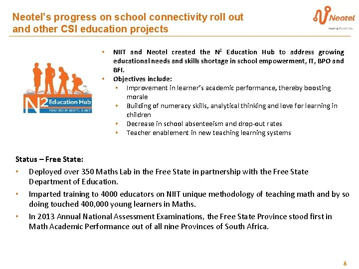 Neotel's progress on school connectivity roll out and other CSI education projects • •