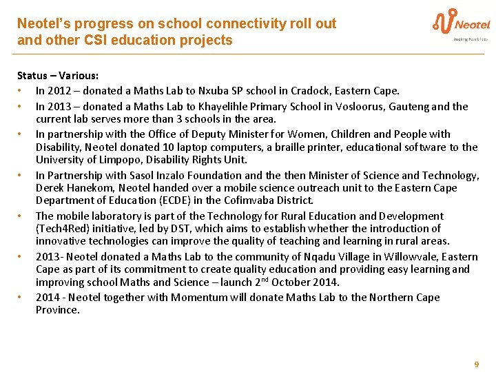 Neotel's progress on school connectivity roll out and other CSI education projects Status –