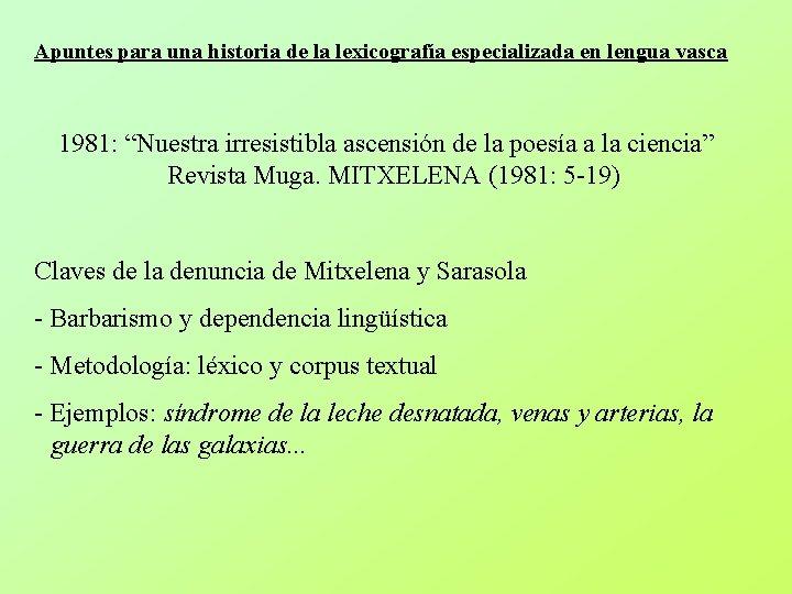 """Apuntes para una historia de la lexicografía especializada en lengua vasca 1981: """"Nuestra irresistibla"""