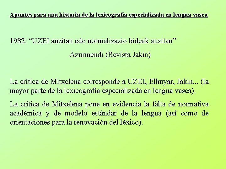 """Apuntes para una historia de la lexicografía especializada en lengua vasca 1982: """"UZEI auzitan"""