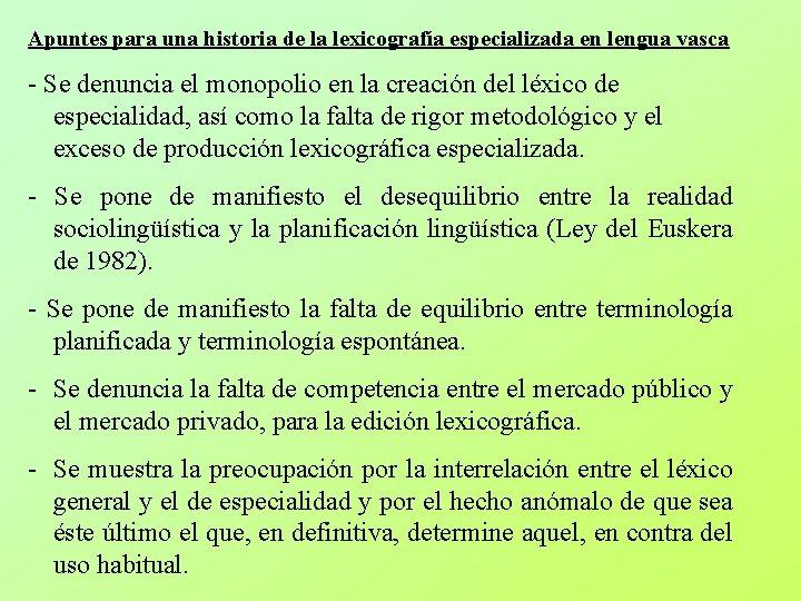 Apuntes para una historia de la lexicografía especializada en lengua vasca - Se denuncia