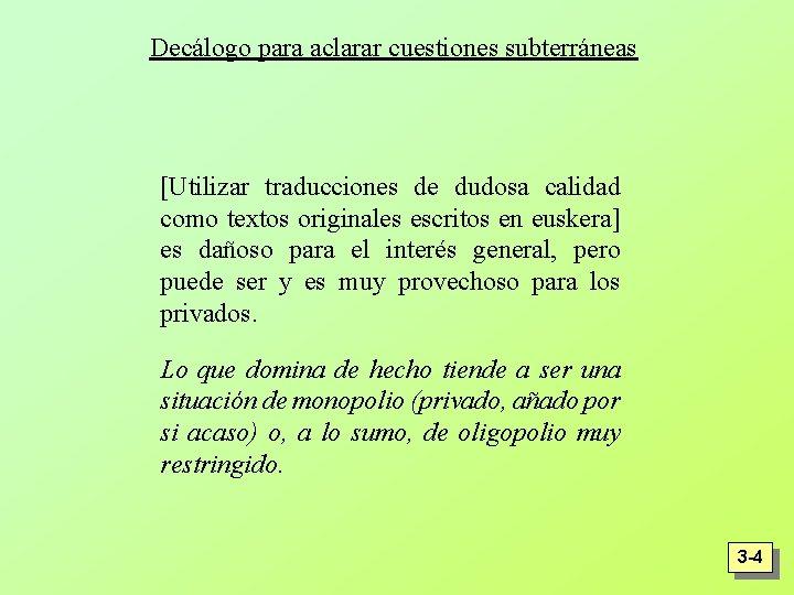 Decálogo para aclarar cuestiones subterráneas [Utilizar traducciones de dudosa calidad como textos originales escritos