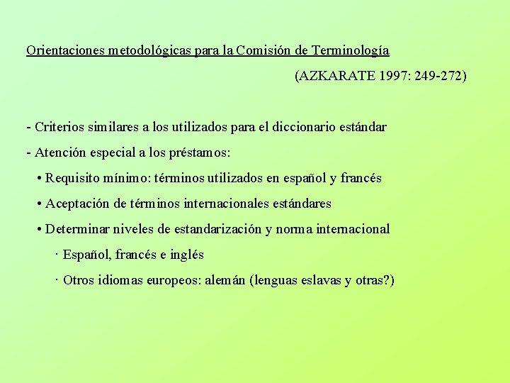 Orientaciones metodológicas para la Comisión de Terminología (AZKARATE 1997: 249 -272) - Criterios similares