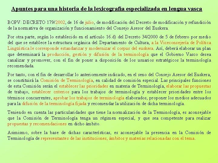 Apuntes para una historia de la lexicografía especializada en lengua vasca BOPV: DECRETO 179/2002,