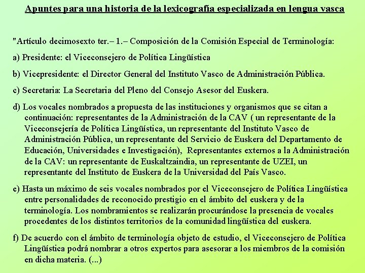"""Apuntes para una historia de la lexicografía especializada en lengua vasca """"Artículo decimosexto ter."""