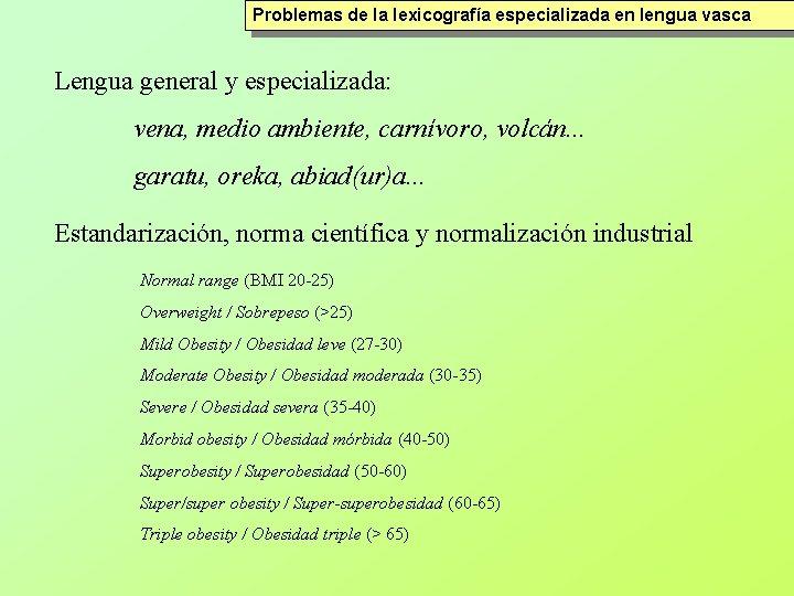 Problemas de la lexicografía especializada en lengua vasca Lengua general y especializada: vena, medio
