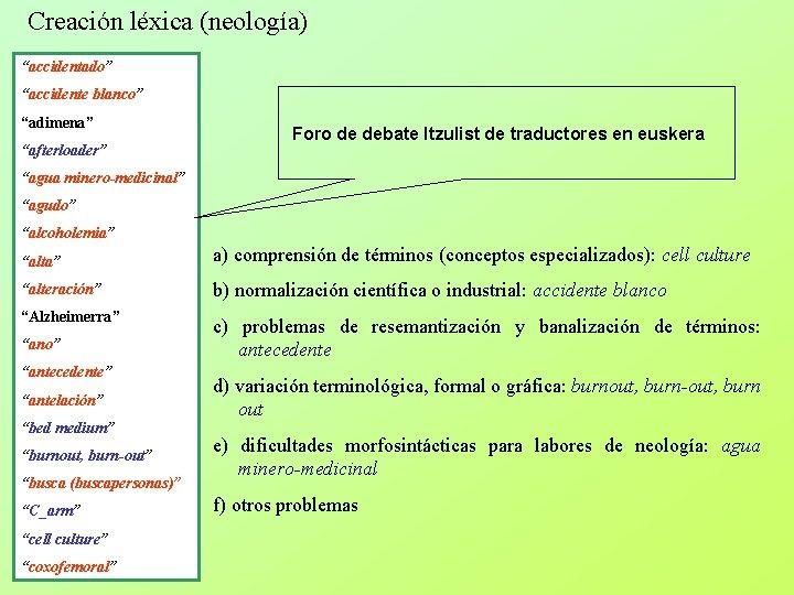 """Creación léxica (neología) """"accidentado"""" """"accidente blanco"""" """"adimena"""" """"afterloader"""" Foro de debate Itzulist de traductores"""