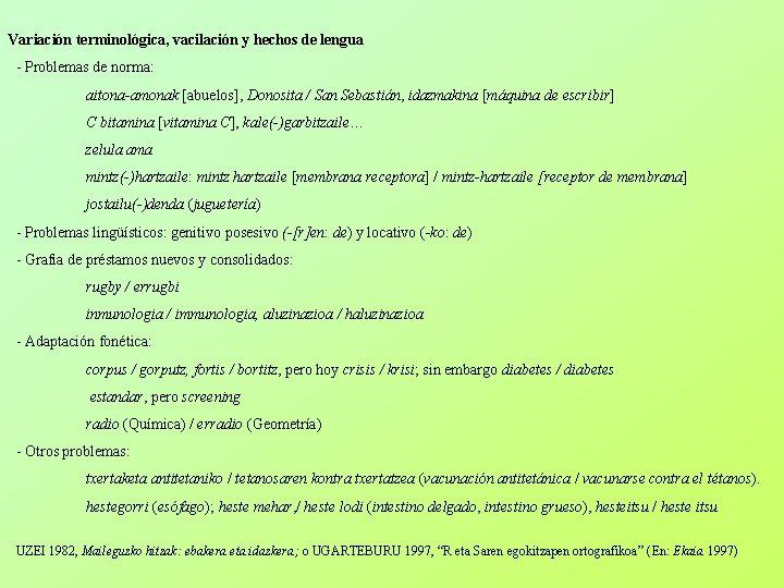 Variación terminológica, vacilación y hechos de lengua - Problemas de norma: aitona-amonak [abuelos], Donosita